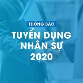 THÔNG BÁO: Về việc tuyển dụng nhân sự đợt 1 năm 2020